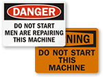 Do Not Start This Machine Signs