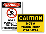 Not a Pedestrian Walkway Signs