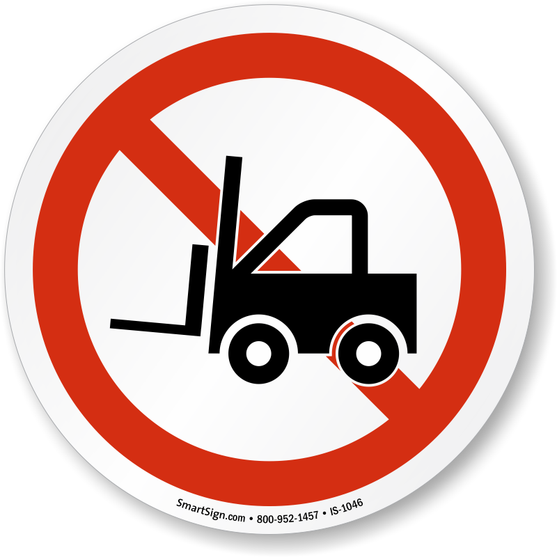 No Forklift Symbol - ISO Prohibition Sign, SKU: IS-1046 - MySafetySign ... Under Construction Signs