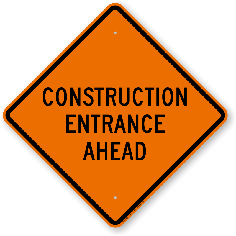 Construction Entrance Ahead, Road Work Sign, SKU: K-8393 ...