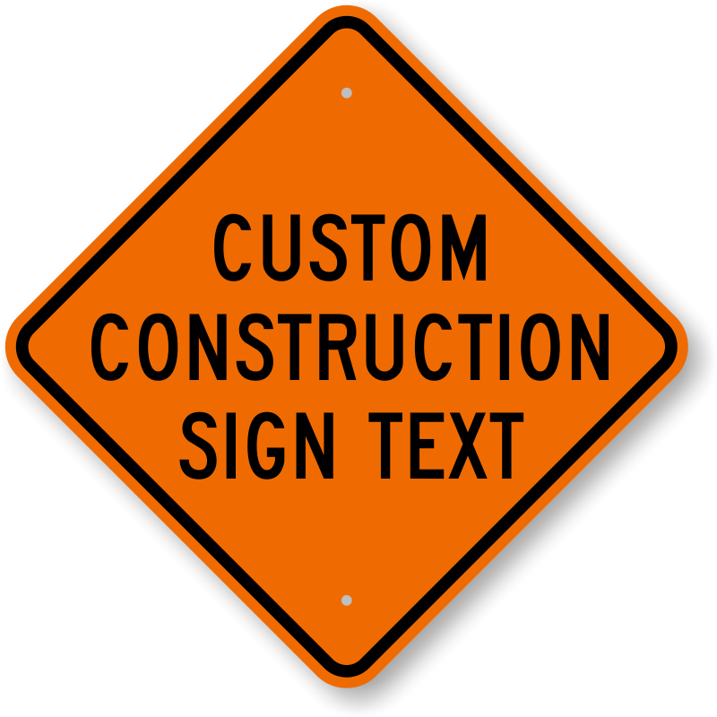 Custom Construction Signs | Free Shipping from