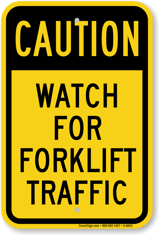 Watch For Forklifts Signs Watch Out For Moving Forklift Signs