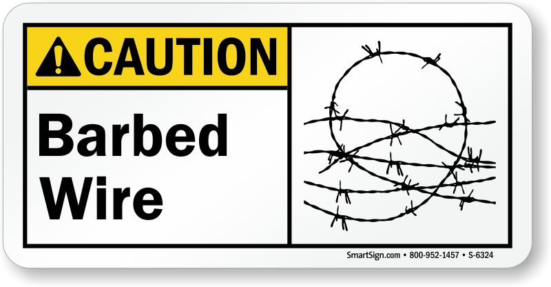 Barbed Wire Ansi Caution Sign Fast Shipping Sku S 6324