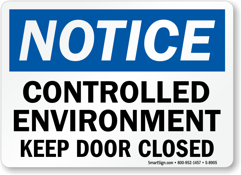 Osha Notice Controlled Environment Keep Door Closed Sign