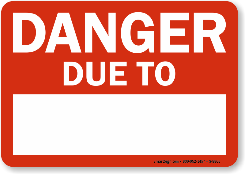 Danger Due To Sign With Blank Space Sku S 8866