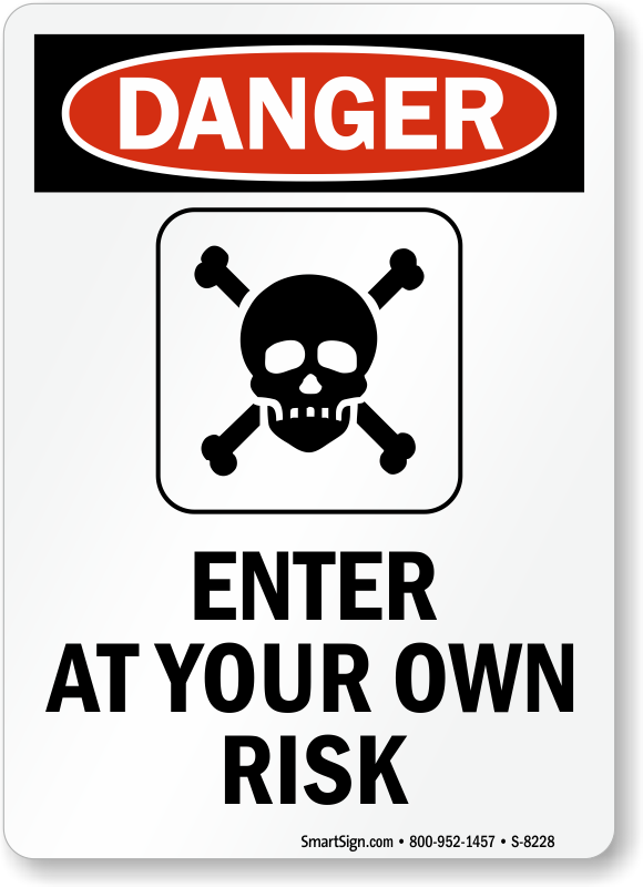 Enter At Your Own Risk Danger Sign With Graphic Sku S