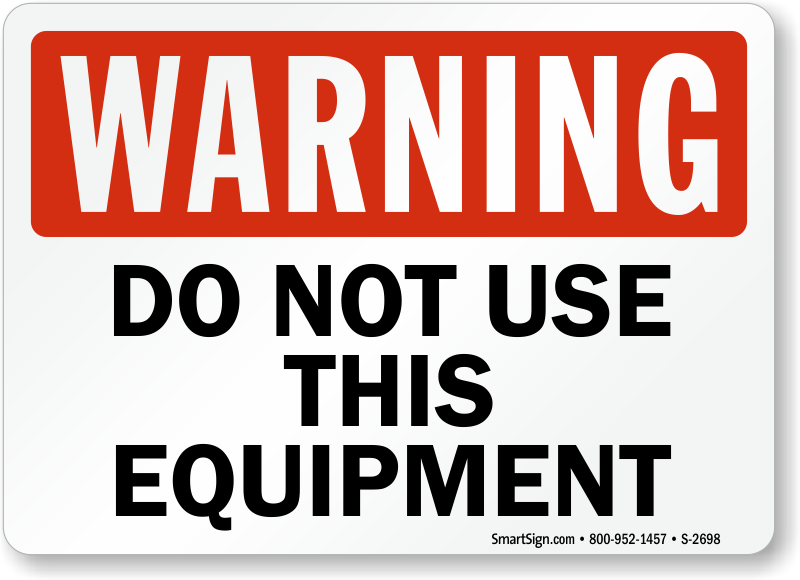 Do Not Use Equipment Warning Sign Signs Machine Under Repair