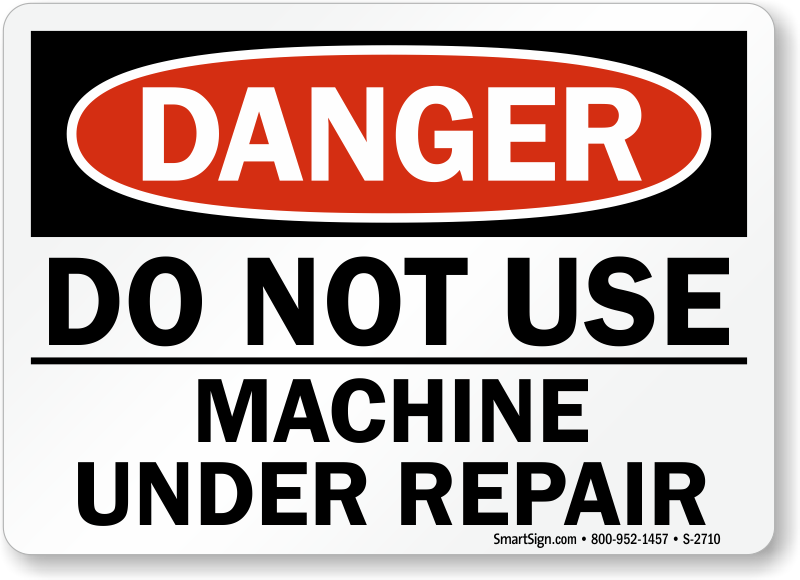 Do Not Use Machine Danger Sign Service Safety Signs Equipments
