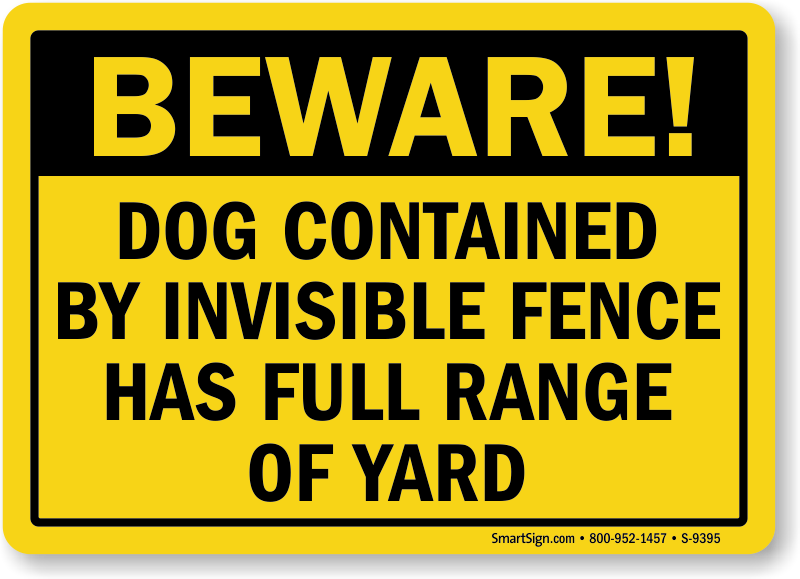 Dog Fence Signs Dogs Contained By Invisible Fence