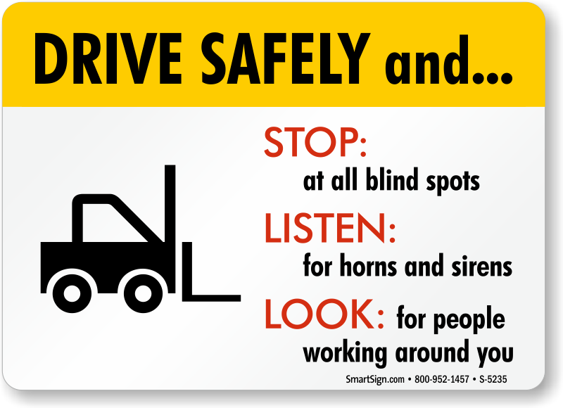 Drive Safely and Stop at all blind spots, Look for people ...