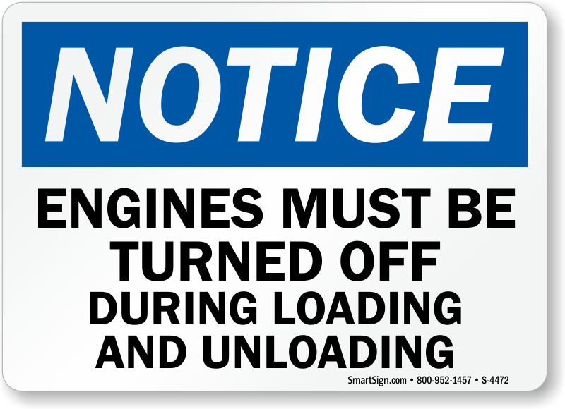 Loading And Unloading Sign Turn Off Engine Sku S 4472