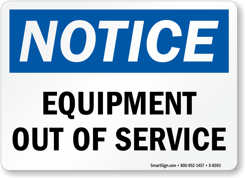 Notice Sign - Equipment Out of Service, SKU: S-8393 - MySafetySign.com