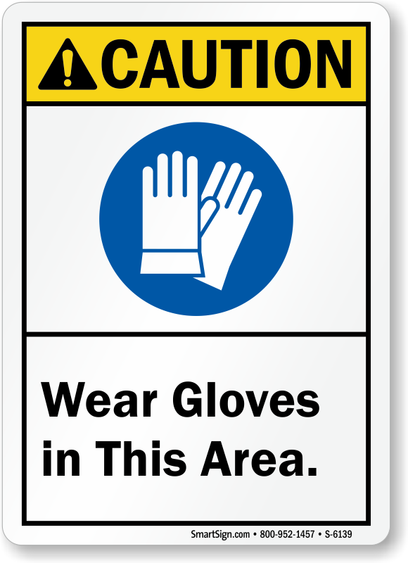 Gloves Required Signs Inform Of Wear Your Gloves Instructions