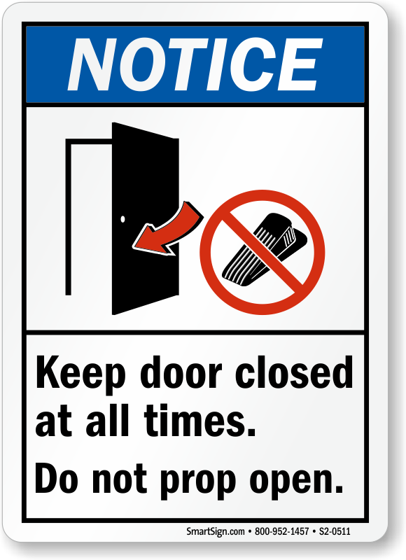 Keep Door Closed At All Times Do Not Prop Open Notice