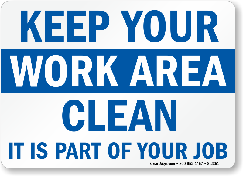 Keep Your Work Area Clean Sign Sku S 2351 Mysafetysign Com