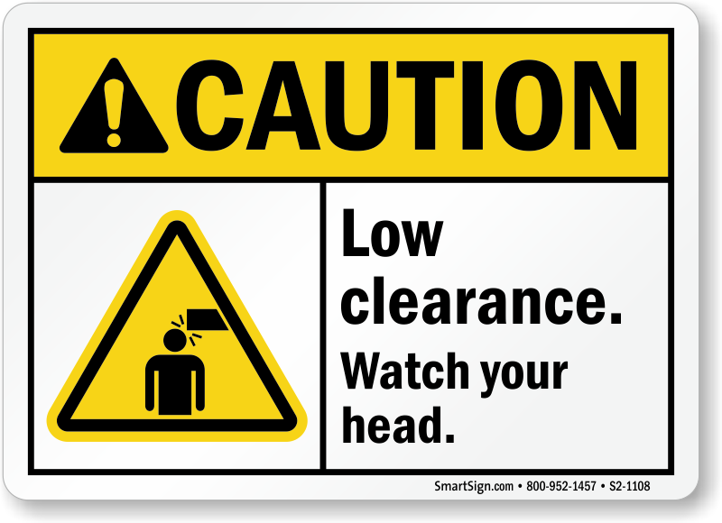 Watch Your Head Signs Low Clearance Warning Signs