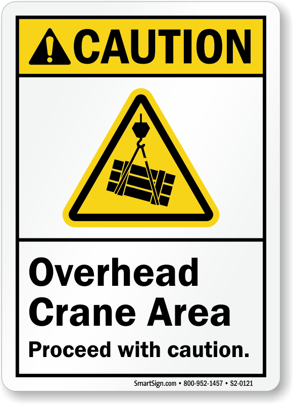Overhead Crane Safety South Africa : Overhead crane area proceed with caution ansi sign sku