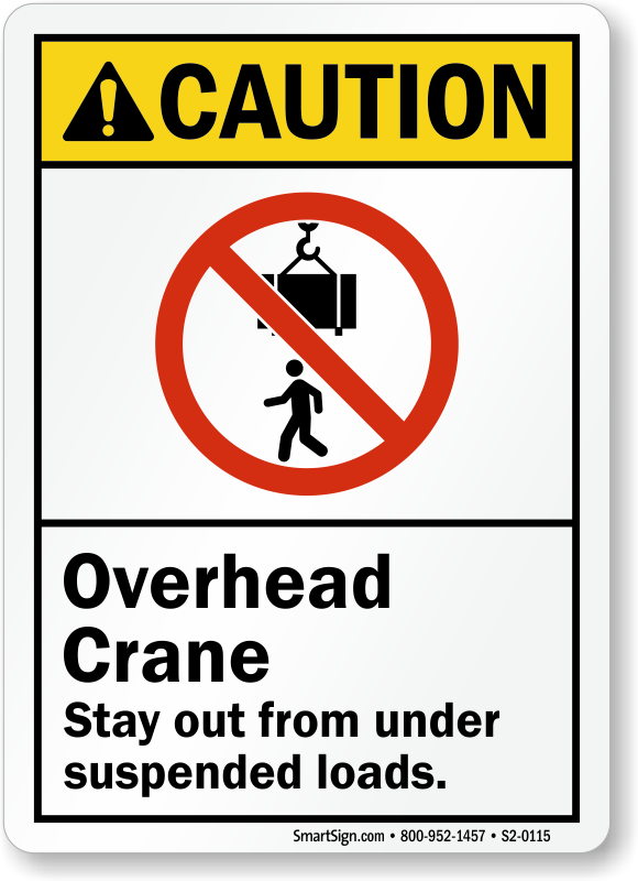 Overhead Crane Laws : Overhead crane stay out from under suspended loads sign