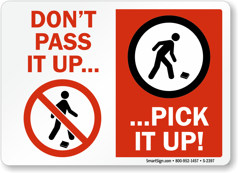 Keep Area Clean Sign [Graphic] - Don't Pass It Up Pick It Up, SKU: S ... Under Construction Signs