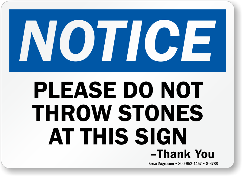 Please Do Not Throw Stones At This Sign Ship For Free