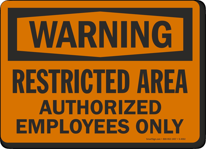 Restricted Area Authorized Employees Warning Sign Sku