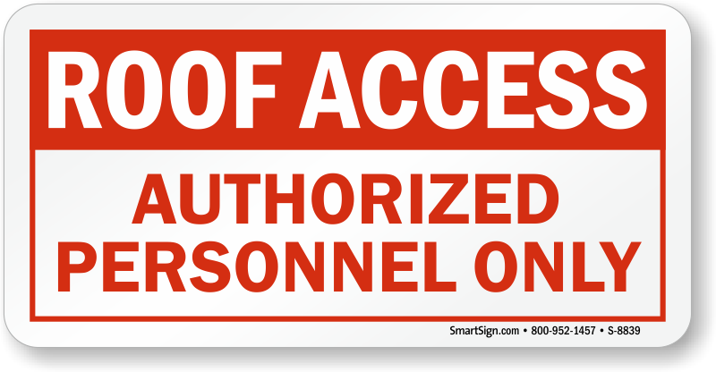 No Roof Access : Roof access authorized personnel only sign sku s