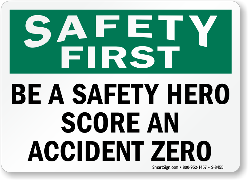Safety First Be A Safety Hero Score An Accident Zero