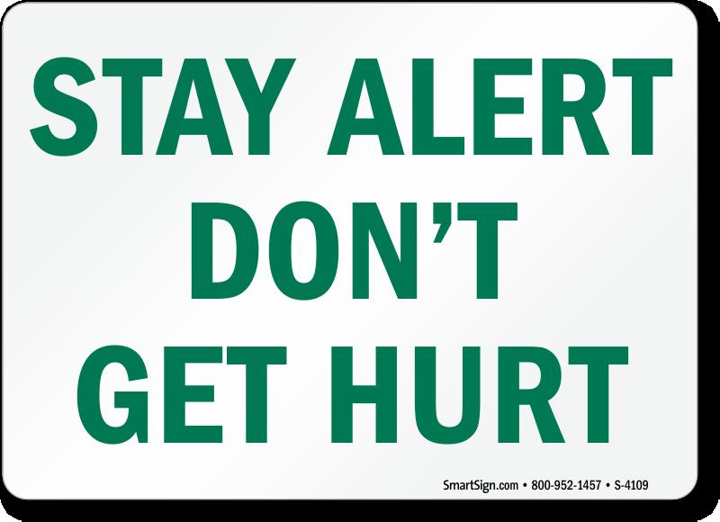 Stay Alert Signs - MySafetySign.com