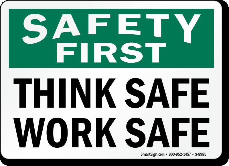 Safety First Think Safe Work Safe Sign Sku S 8985