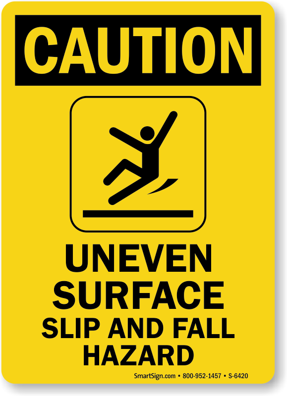 Uneven Surface Slip And Fall Hazard Caution Sign Ships
