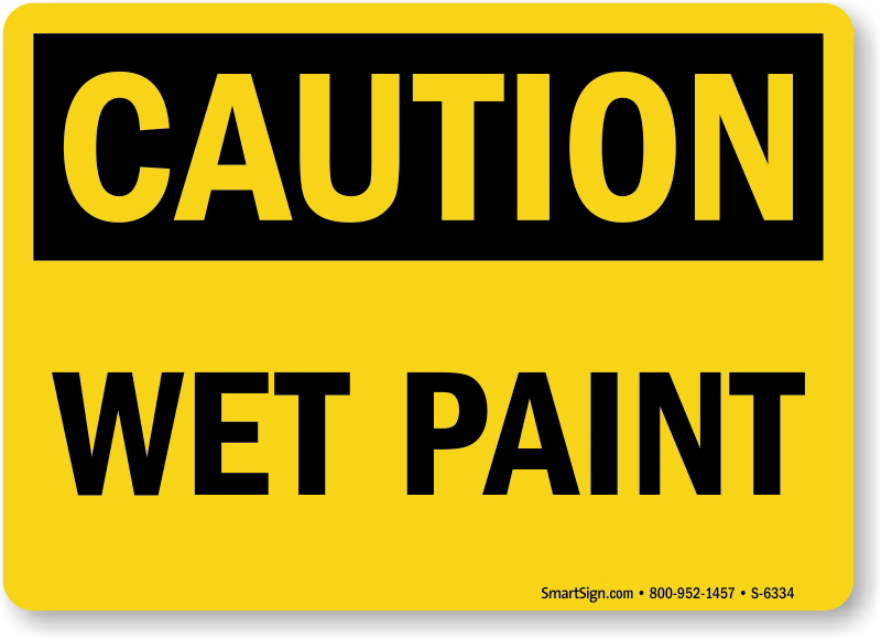Wet paint signs amp tags best prices assured