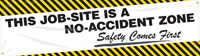 This Job-Site is a No-Accident Zone, Safety Comes First Banner