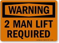 2 Man Lift Required OSHA Warning Sign