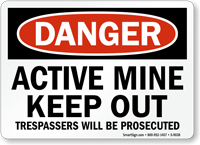 Active Mine Keep Out, Trespassers Prosecuted Danger Sign