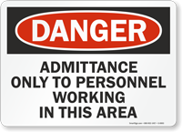 Danger: Admittance to Personnel Working Area Sign