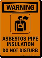Asbestos Pipe Insulation OSHA Warning Sign