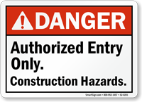 Authorized Entry Only Construction Hazards ANSI Danger Sign
