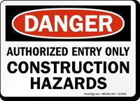 Authorized Entry Only Construction Hazards OSHA Danger Sign