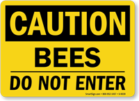 OSHA Bees Do Not Enter Caution Sign