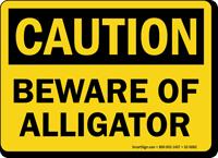 Beware Of Alligator OSHA Caution Sign