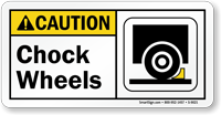 ANSI Caution Chock Wheels Sign