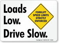 Loads Low. Drive Slow. Forklift Limits Sign