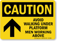 Avoid Walking Under Platform Men Working Above arrow Sign