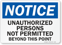Notice Unauthorized Persons Permitted Sign