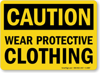 Caution: Wear Protective Clothing