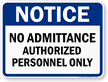 No Admittance Authorized Personnel Only Sign