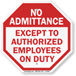 No Admittance Except Authorized Employees On Duty Sign