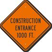 Construction Entrance 1000 Ft Sign