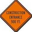 Construction Entrance 500 Ft Sign