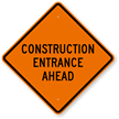 Construction Entrance Ahead Sign